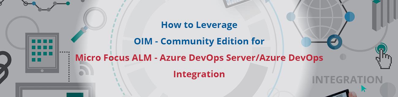 How-to-leverage-OIM-free-edition-for-Micro-Focus-ALM-Azure-DevOps-Server-Azure-DevOps-integration