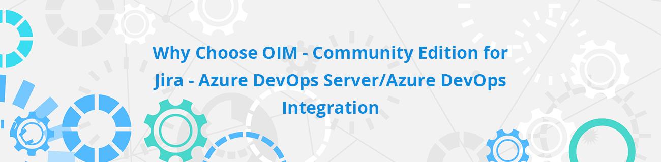 Why-choose-OIM-Free-edition-for-Jira-Azure-DevOps-Server-Azure-DevOps-integratio